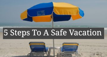 5 Steps To A Safe Vacation
