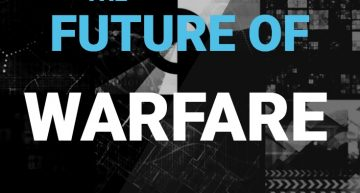 The Future Of Warfare: Be Aware!